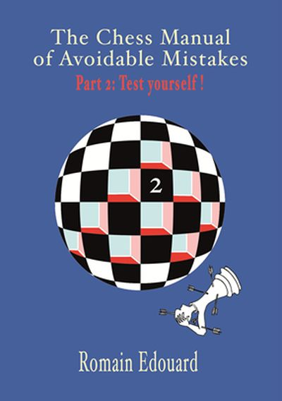 The Chess Manual of  Avoidable Mistakes 2