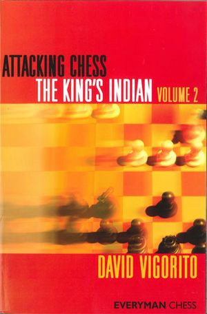 Attacking Chess: The King's Indian, Volume 2